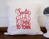 Santa Claus Is Coming to Town Christmas Pillow Cover, Farmhouse Christmas Decorations, Santa Decoration, Christmas Holiday Decor,