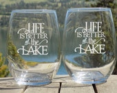Life is Better at the Lake Set of 2 wine glasses, Lake House Decor, Lake Life at the Lake, Gifts for the Cabin, Cottage Decor, Home Decor