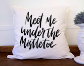 Meet me Under the Mistletoe Christmas Pillow Cover, Farmhouse Christmas Decor, Holiday Throw Pillow Cover, Xmas Decor 20x20 Cushion Cover
