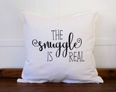 The Snuggle is Real Throw Pillow Cover Quote Pillow Rustic Country Home Decor Cottage Chic Decor Country Cottage Decor Gift for Girfriend