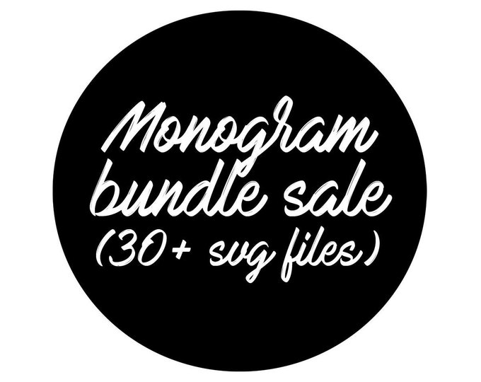 Featured listing image: sale // monogram bundle // svg dxf file instant download silhouette cameo cricut downloads clip art commercial use monogram svg files
