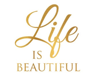 life is beautiful gold foil clip art svg dxf file instant download silhouette cameo cricut download digital scrapbooking commercial use