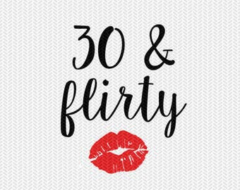 30 and flirty birthday svg dxf file instant download silhouette cameo cricut clip art commercial use