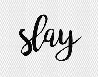 slay svg dxf file silhouette cameo cricut download stencil clip art instant download commercial use