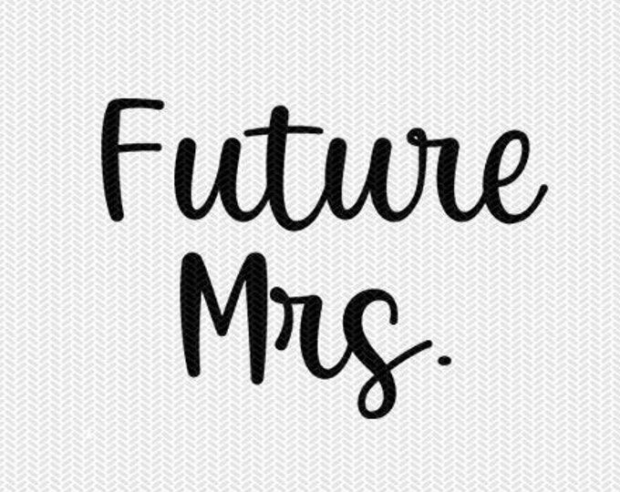 future mrs wedding marriage svg dxf file instant download silhouette cameo cricut clip art commercial use cricut download