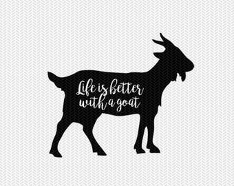 life is better with a goat svg dxf file instant download stencil silhouette cameo cricut clip art animals commercial use