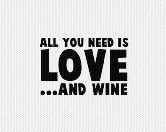 all you need is love and wine svg dxf file instant download silhouette cameo cricut clip art commercial use