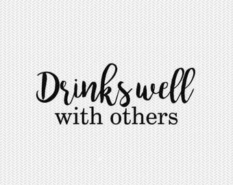drinks well with others svg dxf jpeg png file stencil monogram frame silhouette cameo cricut clip art commercial use