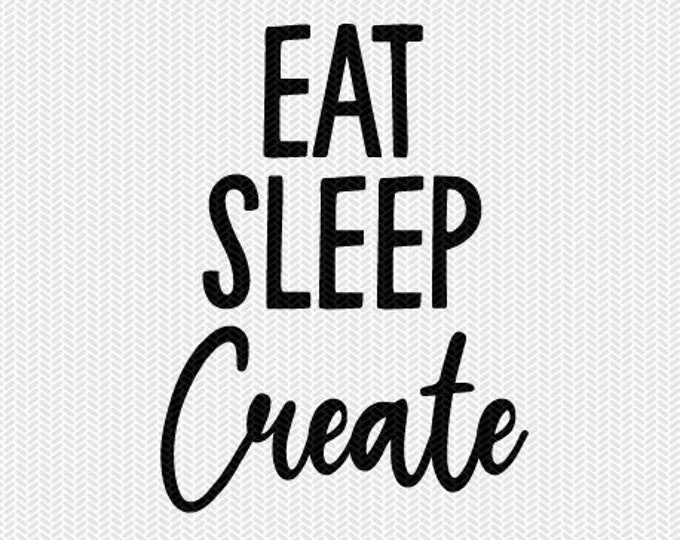 eat sleep create svg dxf file instant download silhouette cameo cricut clip art commercial use cricut download
