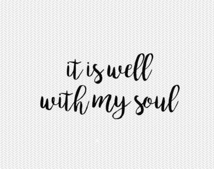 it is well with my soul svg dxf file instant download silhouette cameo cricut clip art commercial use