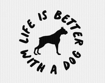 life is better with a dog svg dxf png file instant download stencil silhouette cameo cricut downloads clip art commercial use