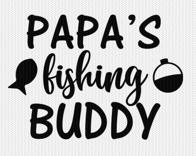Download Papa S Fishing Buddy Svg Dxf File Instant Download Silhouette Cameo Cricut Downloads Clip Art Commercial Use