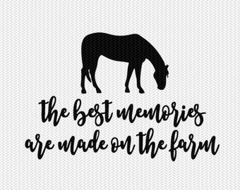 the best memories are made on the farm svg dxf file instant download stencil silhouette cameo cricut downloads clip art commercial use
