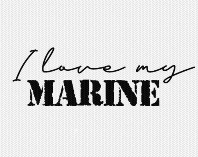 i love my marine military svg dxf file stencil silhouette cameo cricut clip art commercial use