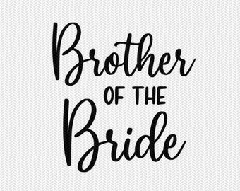 brother of the bride wedding marriage svg dxf file instant download silhouette cameo cricut clip art commercial use cricut download