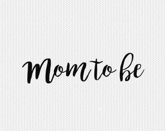 mom to be svg dxf jpeg png file stencil monogram frame silhouette cameo cricut downloads clip art commercial use