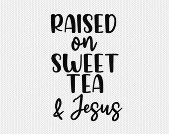 raised on jesus and sweet tea svg dxf jpeg png file stencil silhouette cameo cricut clip art commercial use cricut downloads