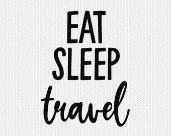 eat sleep travel svg dxf file instant download silhouette cameo cricut clip art commercial use cricut download