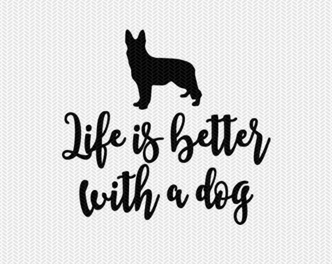 life is better with a dog svg dxf file instant download stencil silhouette cameo cricut downloads cut file clip art commercial use