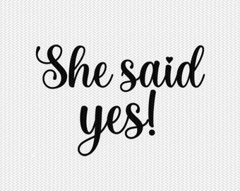 she said yes wedding engagement marriage svg dxf file instant download silhouette cameo cricut clip art commercial use cricut download