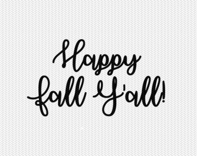happy fall y'all svg dxf file instant download stencil silhouette cameo cricut downloads cut file clip art commercial use