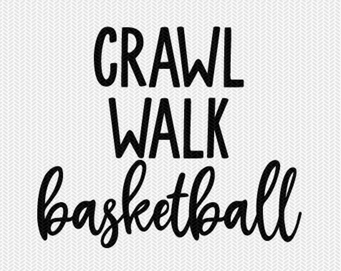 crawl walk basketball svg dxf file instant download silhouette cameo cricut clip art commercial use cricut download
