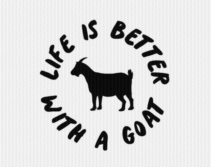 life is better with a goat svg dxf file instant download stencil silhouette cameo cricut download clip art commercial use