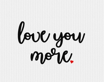 love you more svg dxf file instant download stencil silhouette cameo cricut downloads cut file clip art commercial use