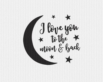 i love you to the moon and back svg dxf file instant download silhouette cameo cricut clip art commercial use