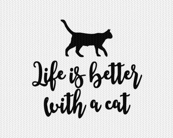 life is better with a cat svg dxf jpeg png file instant download stencil silhouette cameo cricut downloads clip art commercial use
