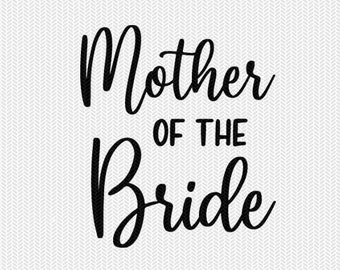 mother of the bride wedding marriage svg dxf file instant download silhouette cameo cricut clip art commercial use cricut download