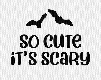 so cute it's scary halloween svg dxf cut file instant download stencil silhouette cameo cricut download clip art commercial use