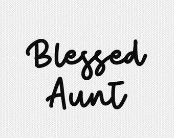 blessed aunt cut file svg dxf file stencil silhouette cameo cricut commercial use cricut downloads