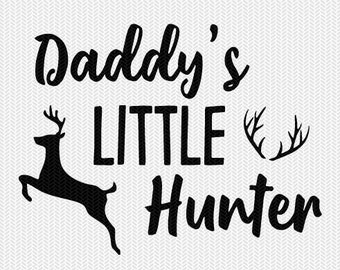 daddys little hunter svg dxf file instant download silhouette cameo cricut downloads clip art commercial use
