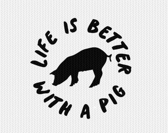 life is better with a pig svg dxf file instant download stencil silhouette cameo cricut downloads clip art commercial use