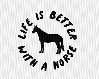 life is better with a horse svg dxf file instant download stencil silhouette cameo cricut cut file downloads clip art commercial use