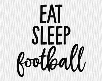 eat sleep football svg dxf file instant download silhouette cameo cricut clip art commercial use cricut download
