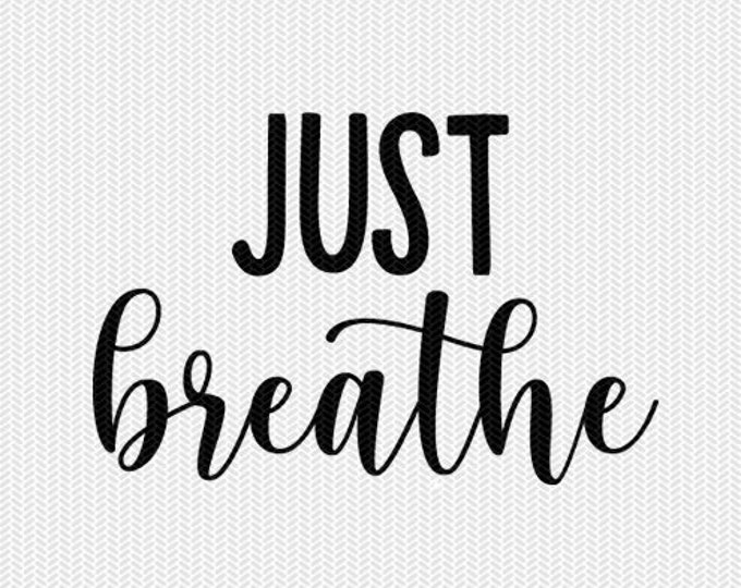 just breathe svg dxf file instant download silhouette cameo cricut clip art commercial use