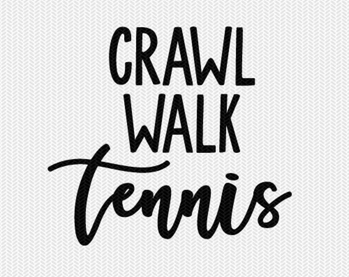 crawl walk tennis svg dxf file instant download silhouette cameo cricut clip art commercial use cricut download