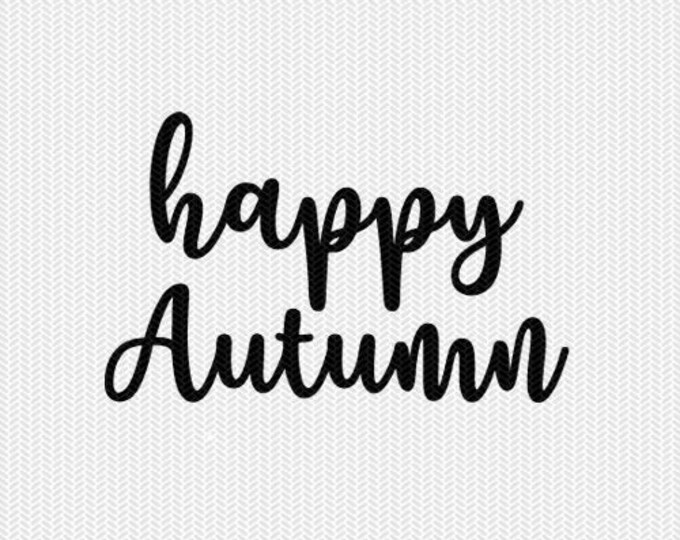 happy autumn svg dxf file instant download silhouette cameo cricut downloads clip art commercial use