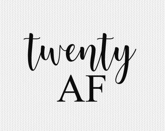 twenty AF birthday 20th birthday svg dxf file instant download silhouette cameo cricut clip art commercial use