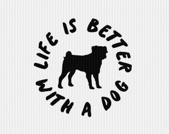 life is better with a dog svg dxf file instant download stencil silhouette cameo cricut downloads clip art commercial use