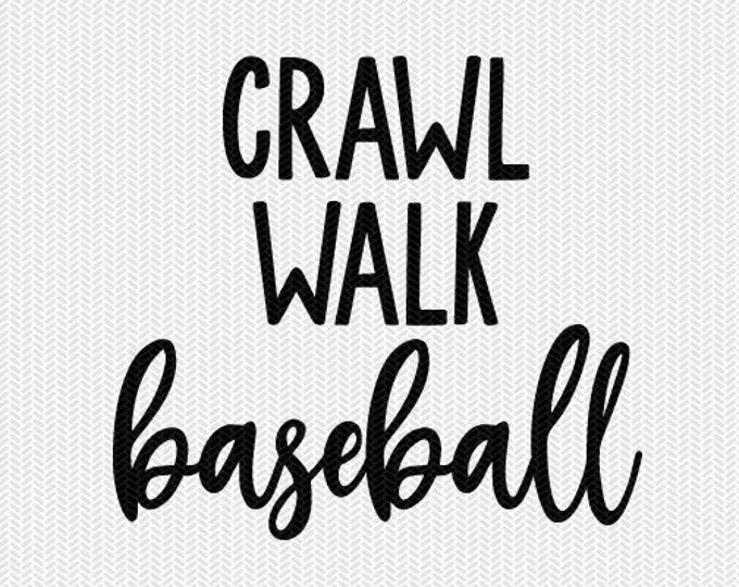 crawl walk baseball svg dxf file instant download silhouette cameo cricut clip art commercial use cricut download
