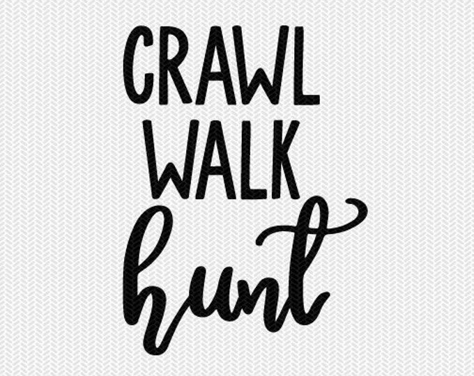 crawl walk hunt svg dxf file instant download silhouette cameo cricut downloads clip art commercial use