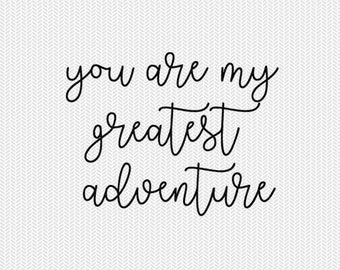you are my greatest adventure svg dxf file instant download stencil silhouette cameo cricut downloads cut file clip art commercial use