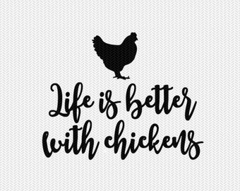 life is better with chickens svg dxf file instant download stencil silhouette cameo cricut downloads cut file clip art commercial use