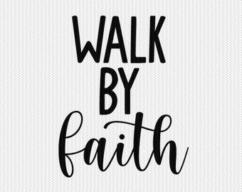 walk by faith svg dxf file instant download silhouette cameo cricut clip art commercial use