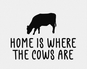 home is where the cows are svg dxf file instant download stencil silhouette cameo cricut animals commercial use cricut downloads