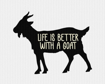 life is better with a goat svg dxf file instant download stencil silhouette cameo cricut animals commercial use cricut downloads