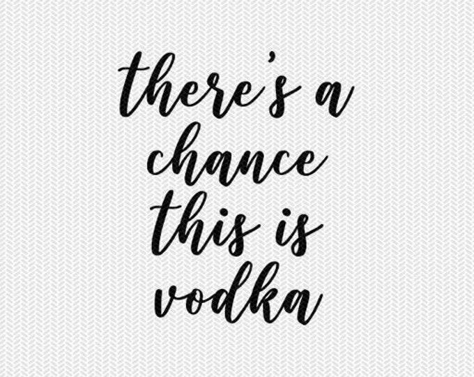 theres a chance this is vodka clip art svg dxf file stencil monogram frame silhouette cameo cricut download overlay
